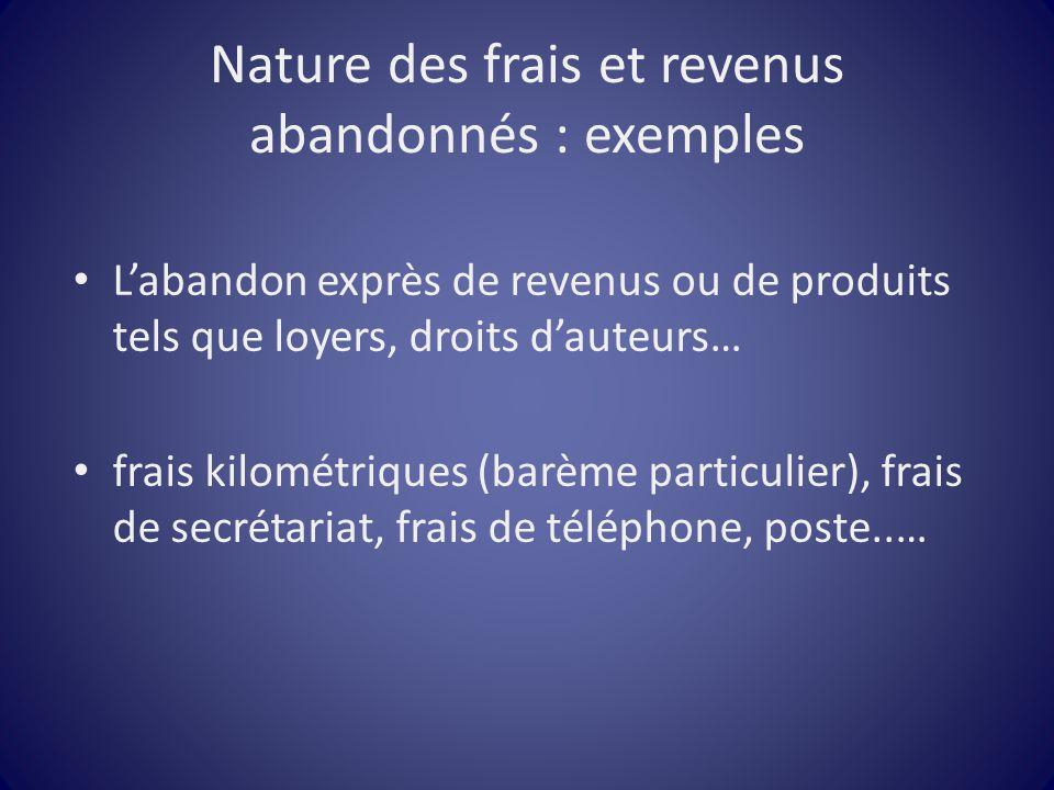 Nature des frais et revenus abandonnés : exemples