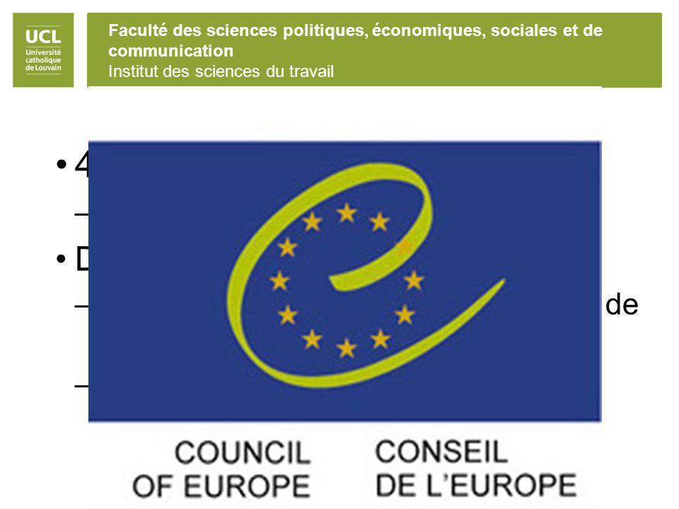 47 états membres Le Conseil d Europe Deux instruments principaux
