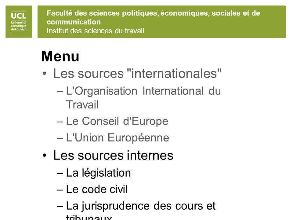 Menu Les sources internationales Les sources internes