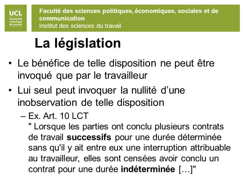 La législation Le bénéfice de telle disposition ne peut être invoqué que par le travailleur.