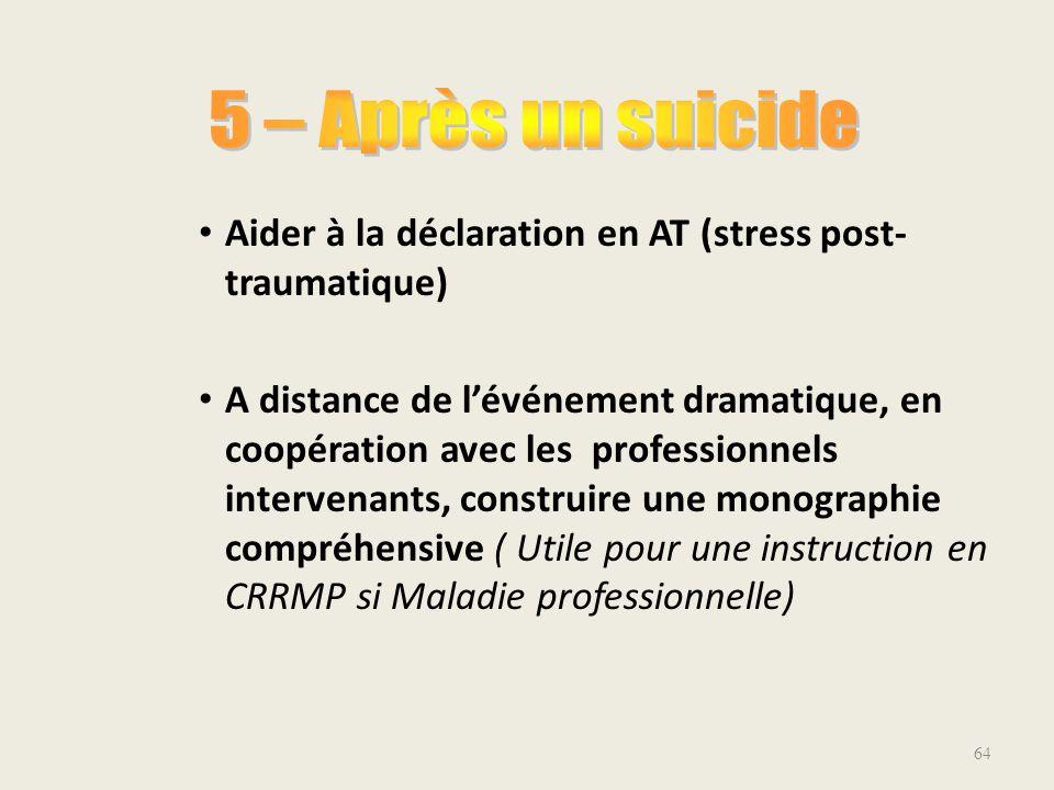 5 – Après un suicide Aider à la déclaration en AT (stress post-traumatique)