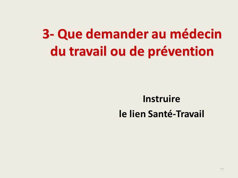 3- Que demander au médecin du travail ou de prévention