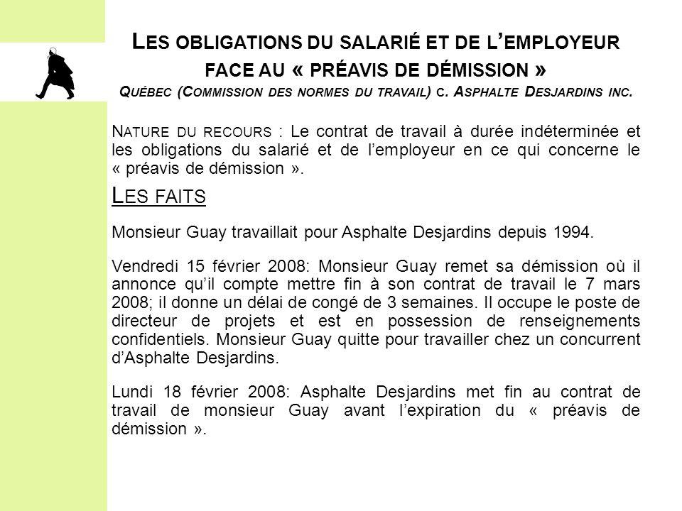 Les obligations du salarié et de l'employeur face au « préavis de démission » Québec (Commission des normes du travail) c. Asphalte Desjardins inc.