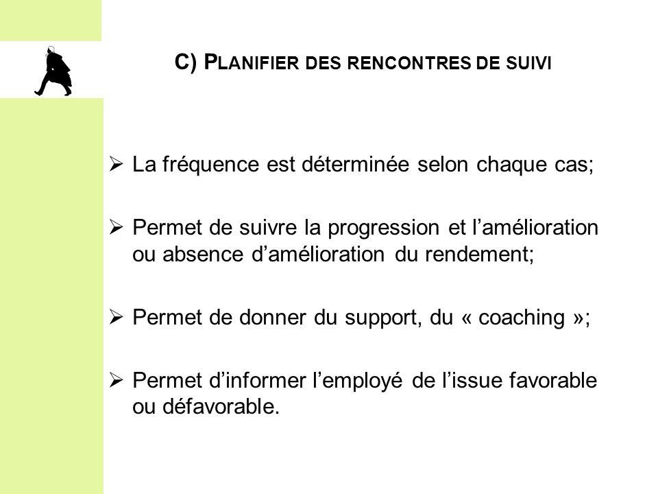 C) Planifier des rencontres de suivi