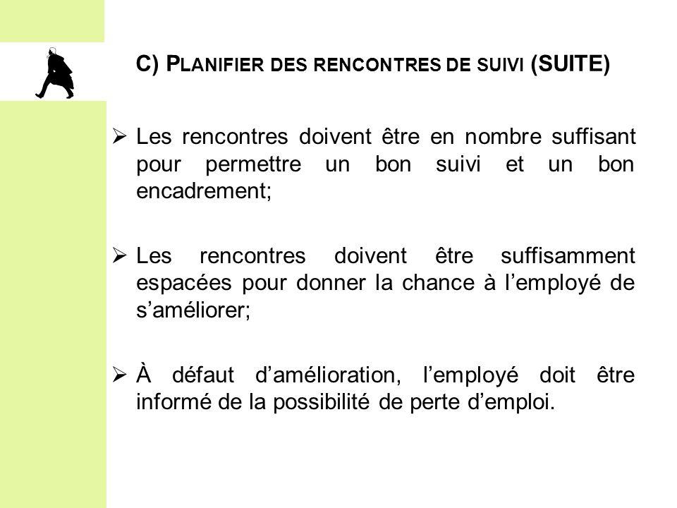 C) Planifier des rencontres de suivi (SUITE)
