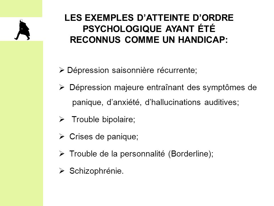 Les exemples d'atteinte d'ordre psychologique ayant été reconnus comme un handicap: