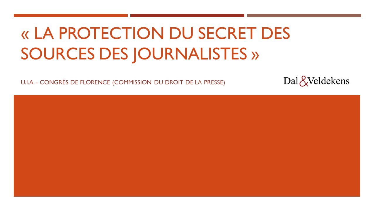 « La protection du secret des sources des journalistes »