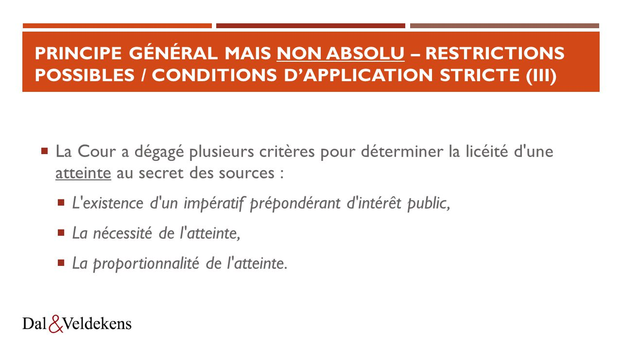 Principe général mais non absolu – Restrictions possibles / conditions d'application stricte (III)