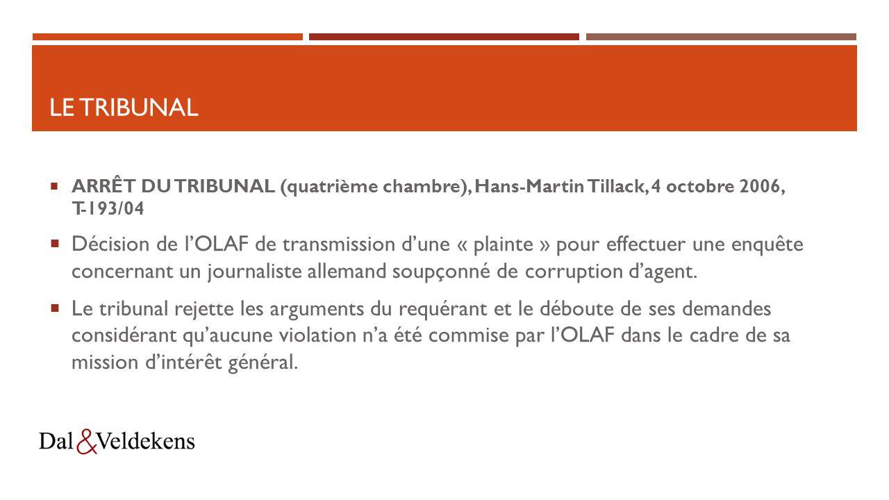 Le tribunal ARRÊT DU TRIBUNAL (quatrième chambre), Hans-Martin Tillack, 4 octobre 2006, T‑193/04.