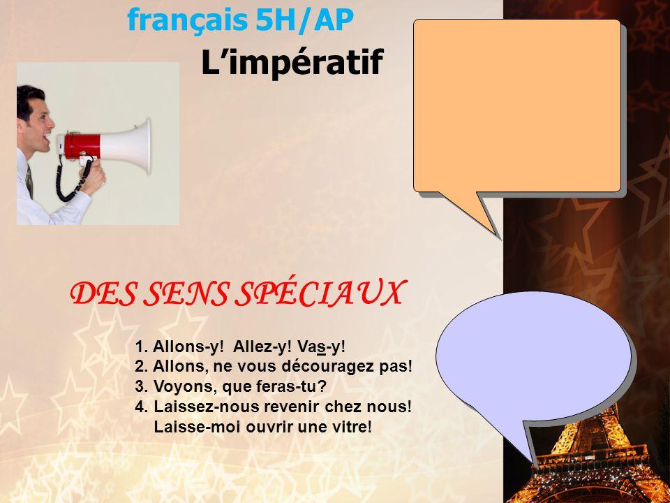 DES SENS SPÉCIAUX L'impératif français 5H/AP