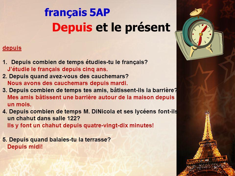 Depuis et le présent français 5AP depuis