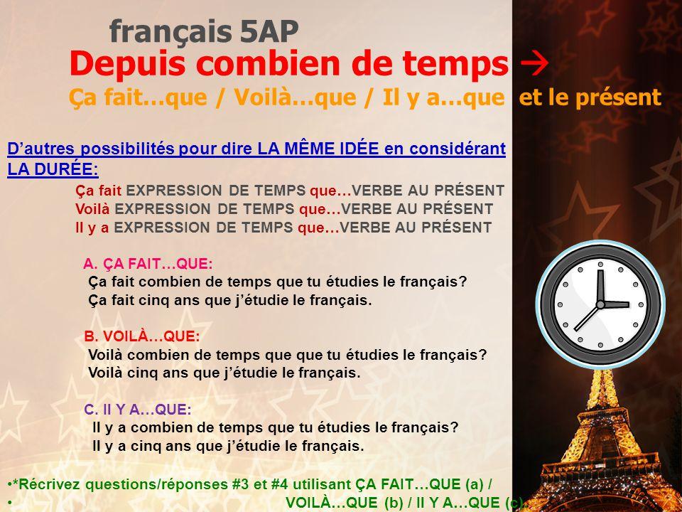 français 5AP Depuis combien de temps  Ça fait…que / Voilà…que / Il y a…que et le présent.