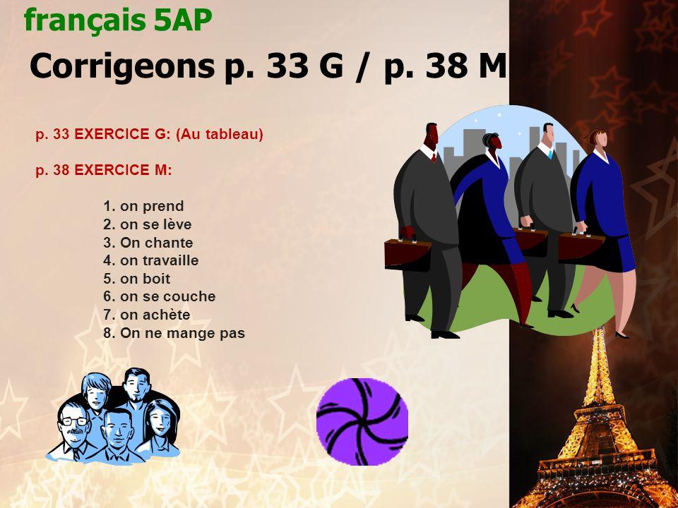 Corrigeons p. 33 G / p. 38 M français 5AP