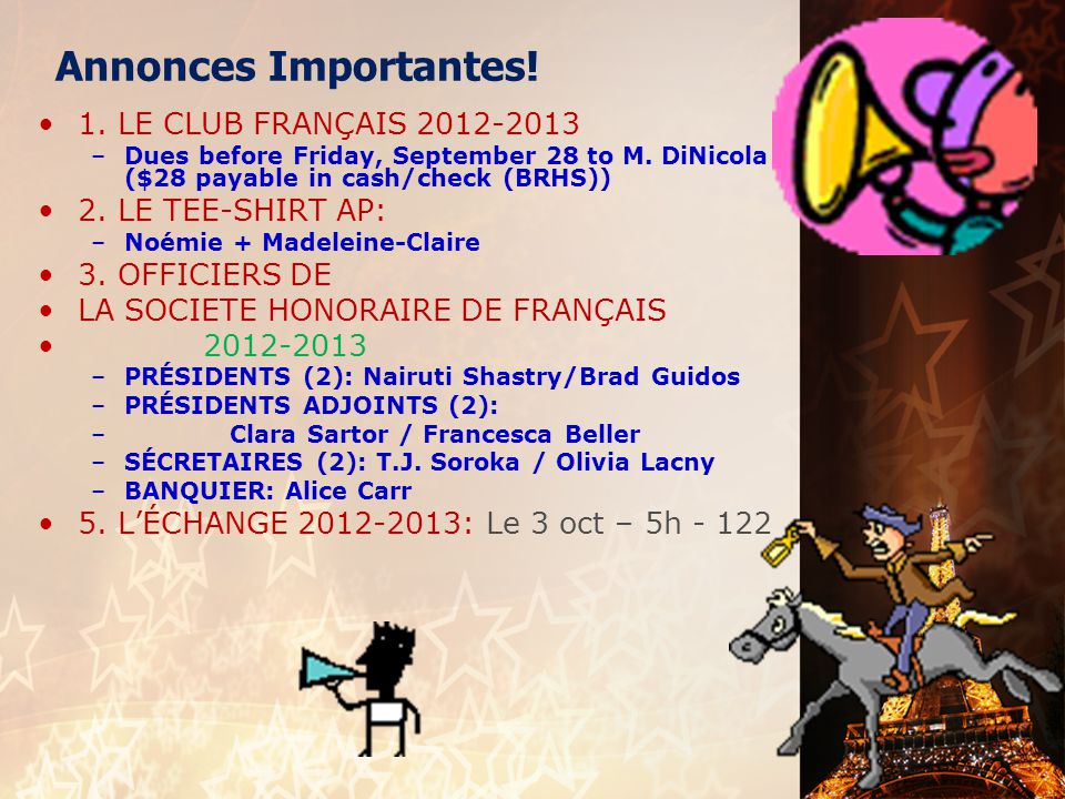 Annonces Importantes! 1. LE CLUB FRANÇAIS 2012-2013