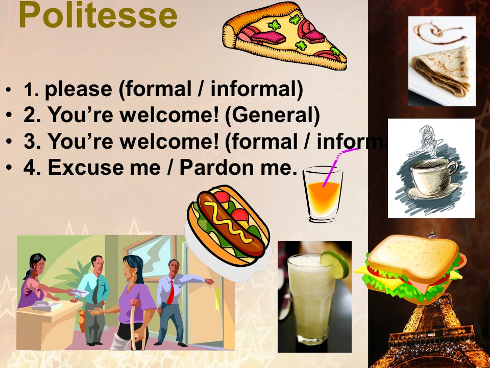 Politesse 2. You're welcome! (General)