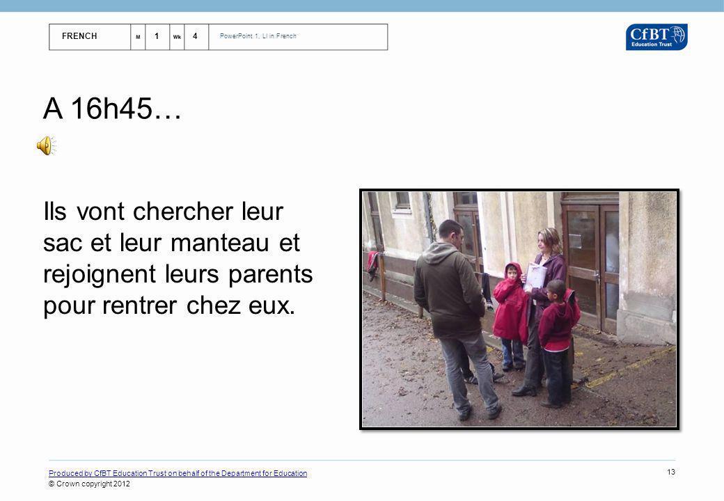 A 16h45… Ils vont chercher leur sac et leur manteau et rejoignent leurs parents pour rentrer chez eux.