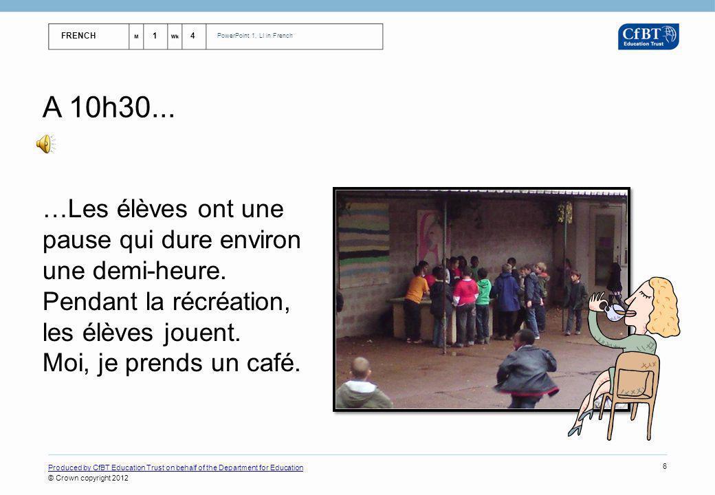 A 10h30... …Les élèves ont une pause qui dure environ une demi-heure.