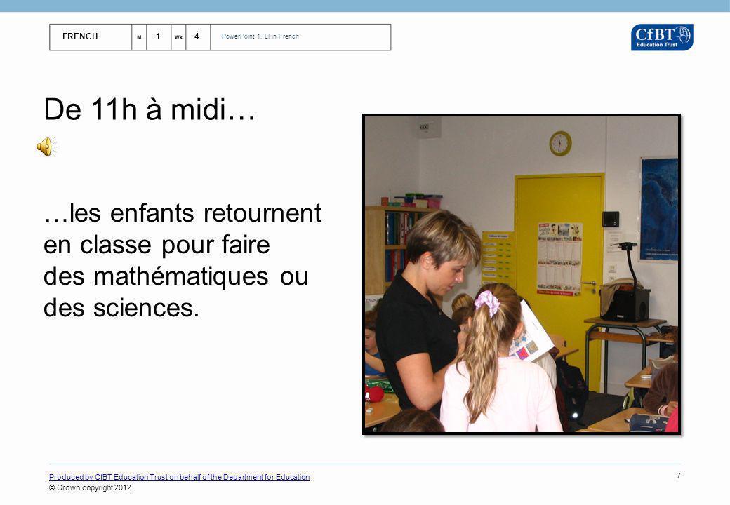 De 11h à midi… …les enfants retournent en classe pour faire des mathématiques ou des sciences.