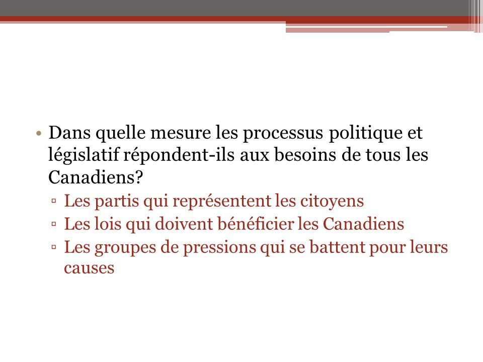 Dans quelle mesure les processus politique et législatif répondent-ils aux besoins de tous les Canadiens