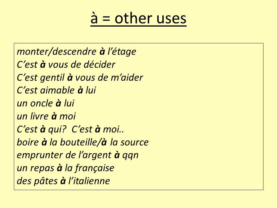 à = other uses monter/descendre à l'étage C'est à vous de décider