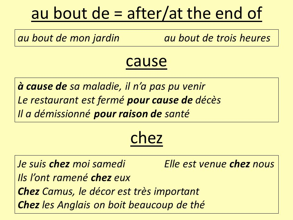 au bout de = after/at the end of