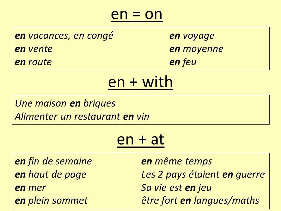 en = on en + with en + at en vacances, en congé en voyage