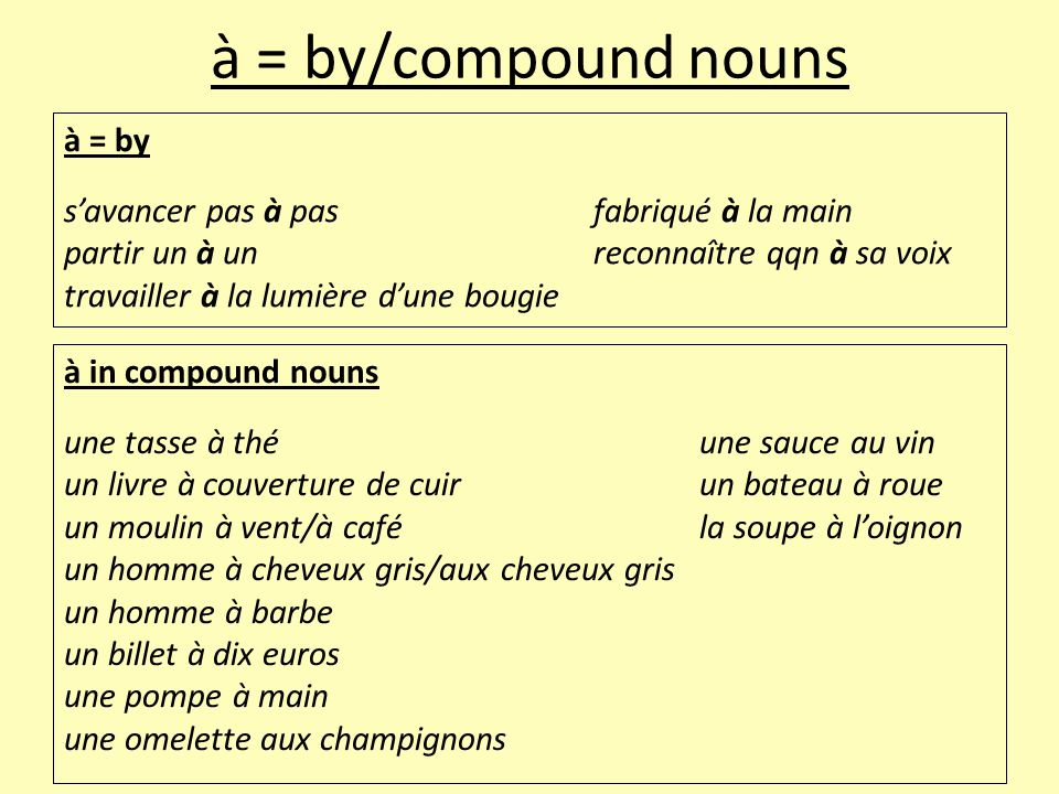 à = by/compound nouns à = by s'avancer pas à pas fabriqué à la main