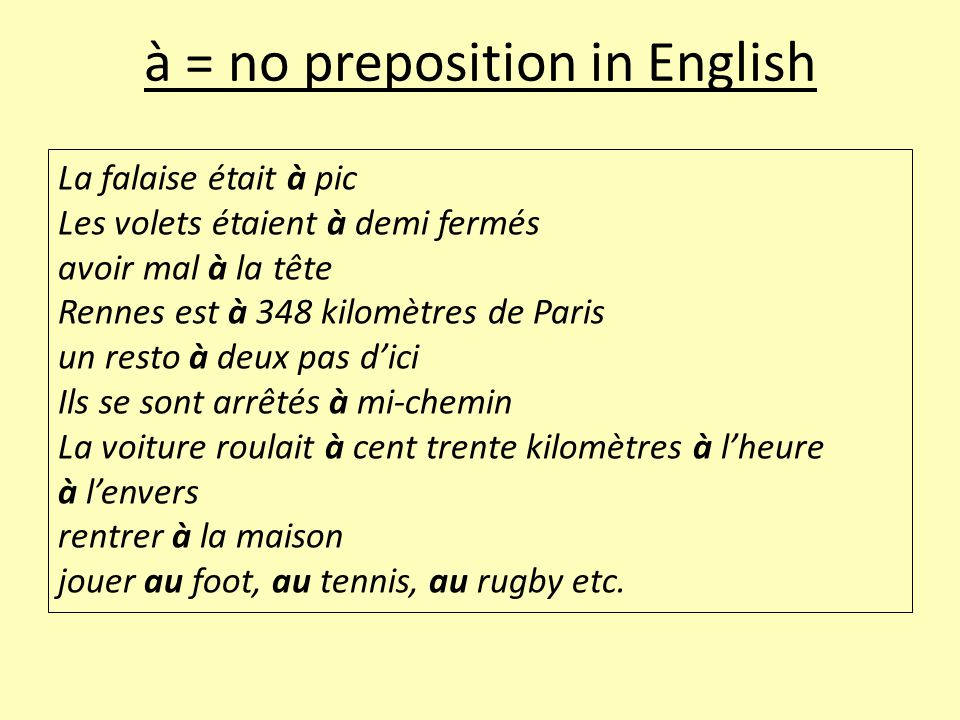 à = no preposition in English