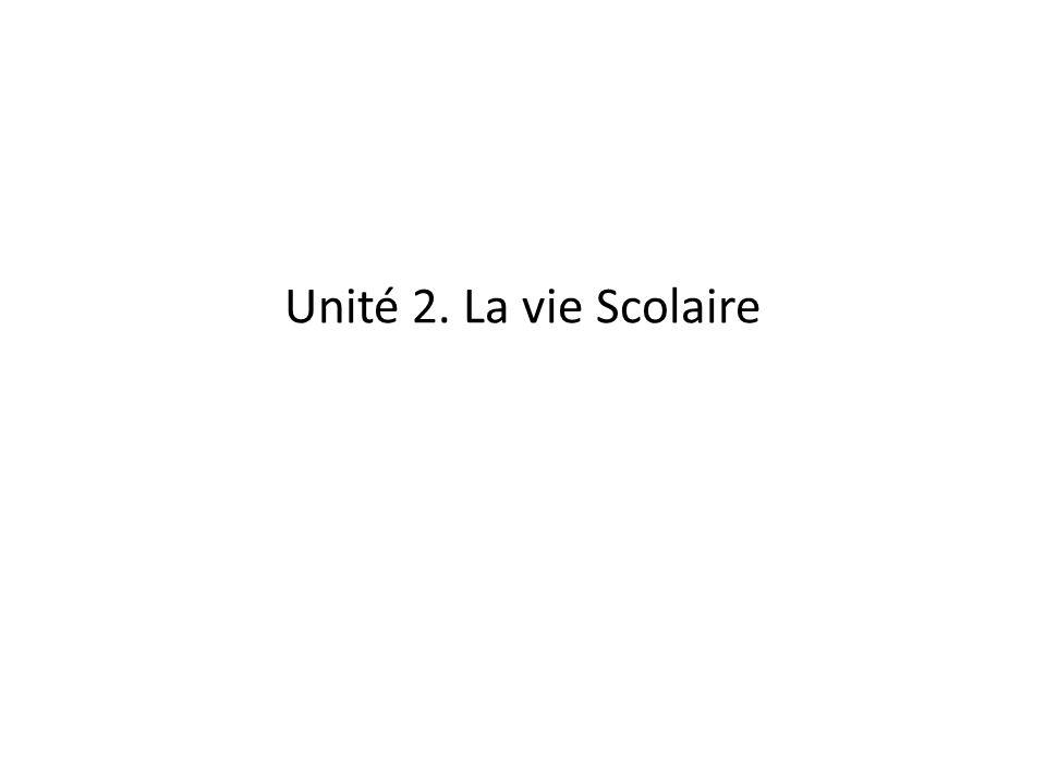 Unité 2. La vie Scolaire