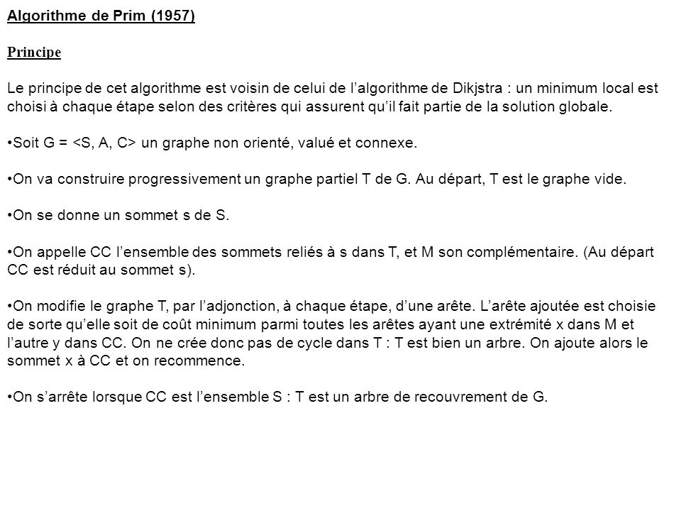 Algorithme de Prim (1957) Principe.