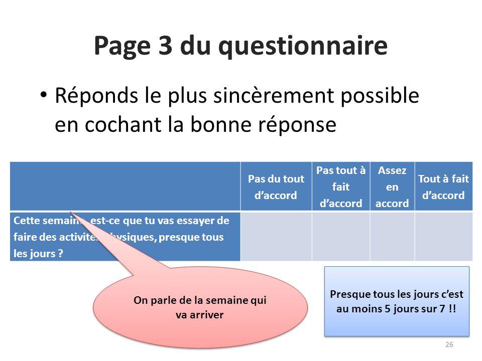 Page 3 du questionnaire Réponds le plus sincèrement possible en cochant la bonne réponse. Pas du tout d'accord.