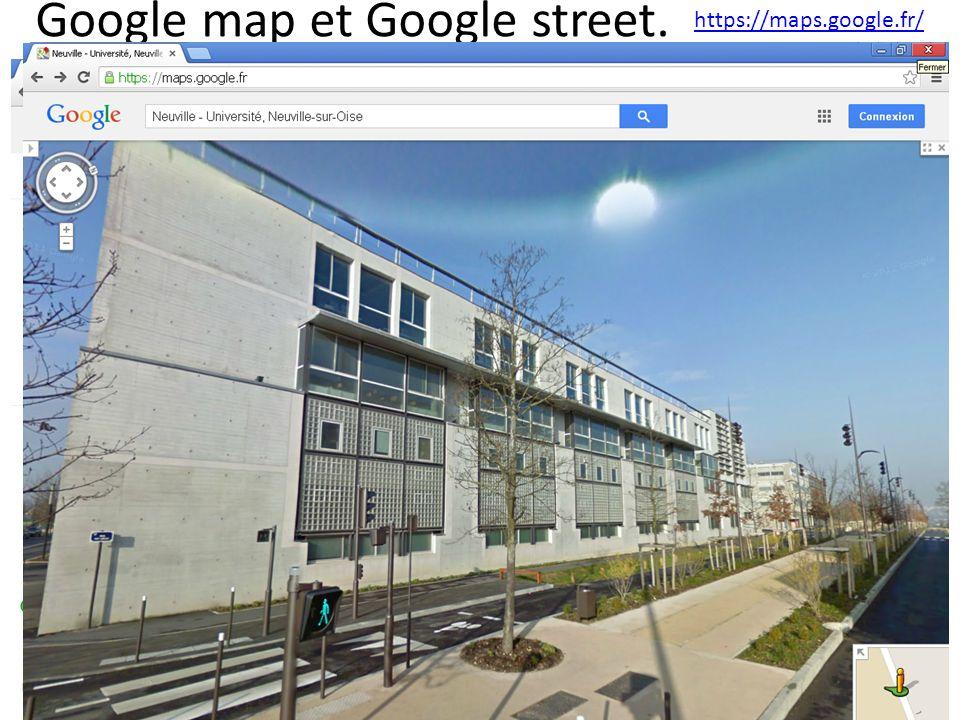 Google map et Google street.