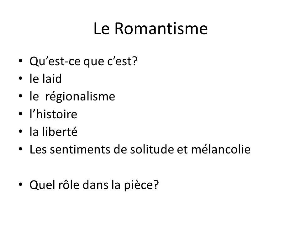 Le Romantisme Qu'est-ce que c'est le laid le régionalisme l'histoire