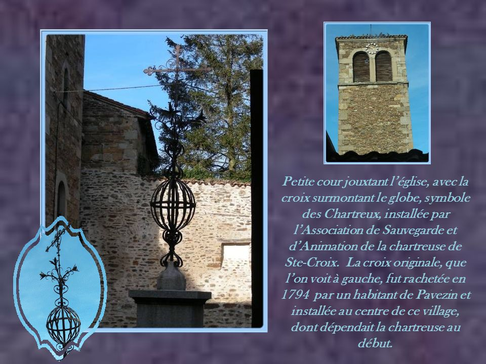Petite cour jouxtant l'église, avec la croix surmontant le globe, symbole des Chartreux, installée par l'Association de Sauvegarde et d'Animation de la chartreuse de Ste-Croix.