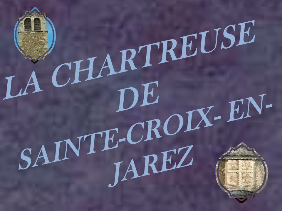 SAINTE-CROIX- EN-JAREZ