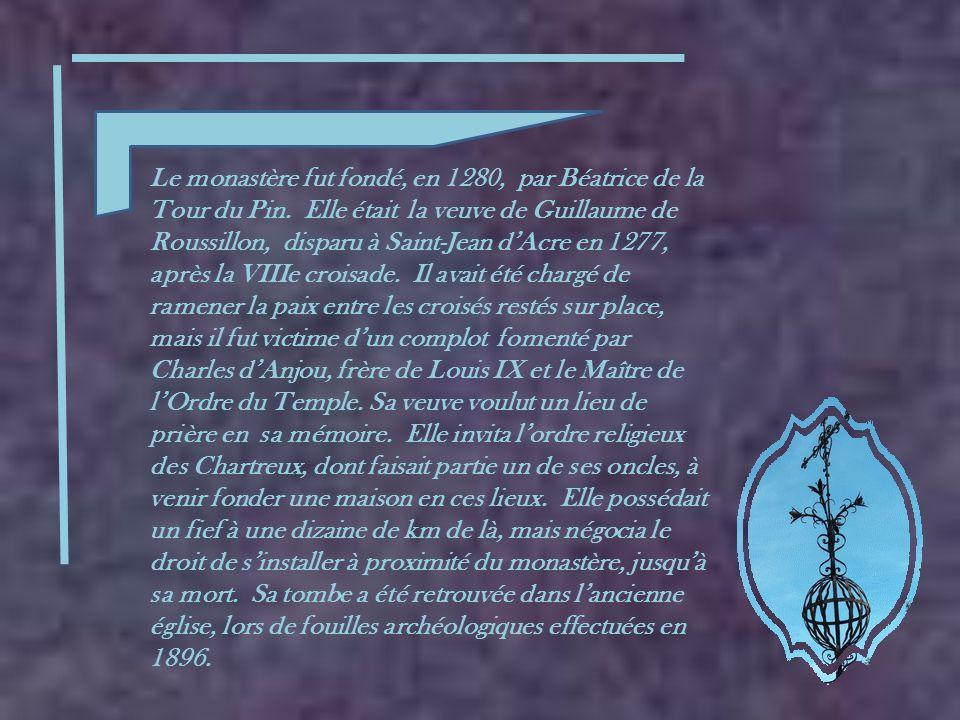 Le monastère fut fondé, en 1280, par Béatrice de la Tour du Pin