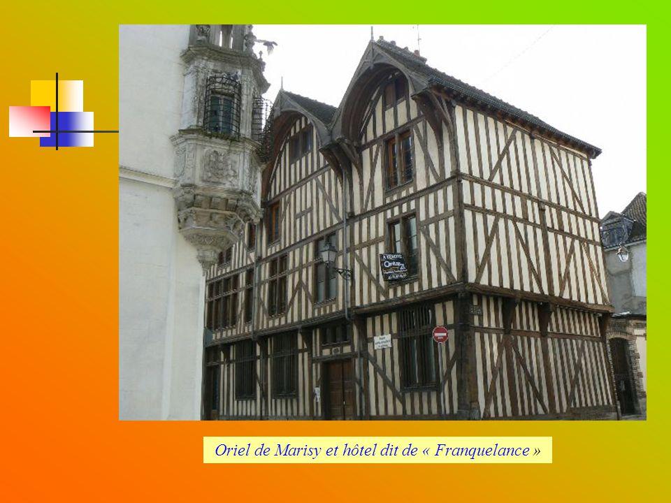 Oriel de Marisy et hôtel dit de « Franquelance »