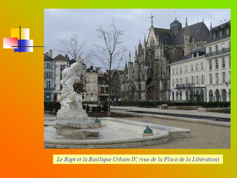 Le Rapt et la Basilique Urbain IV, (vue de la Place de la Libération)