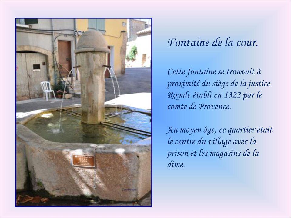 Fontaine de la cour. Cette fontaine se trouvait à proximité du siège de la justice Royale établi en 1322 par le comte de Provence.