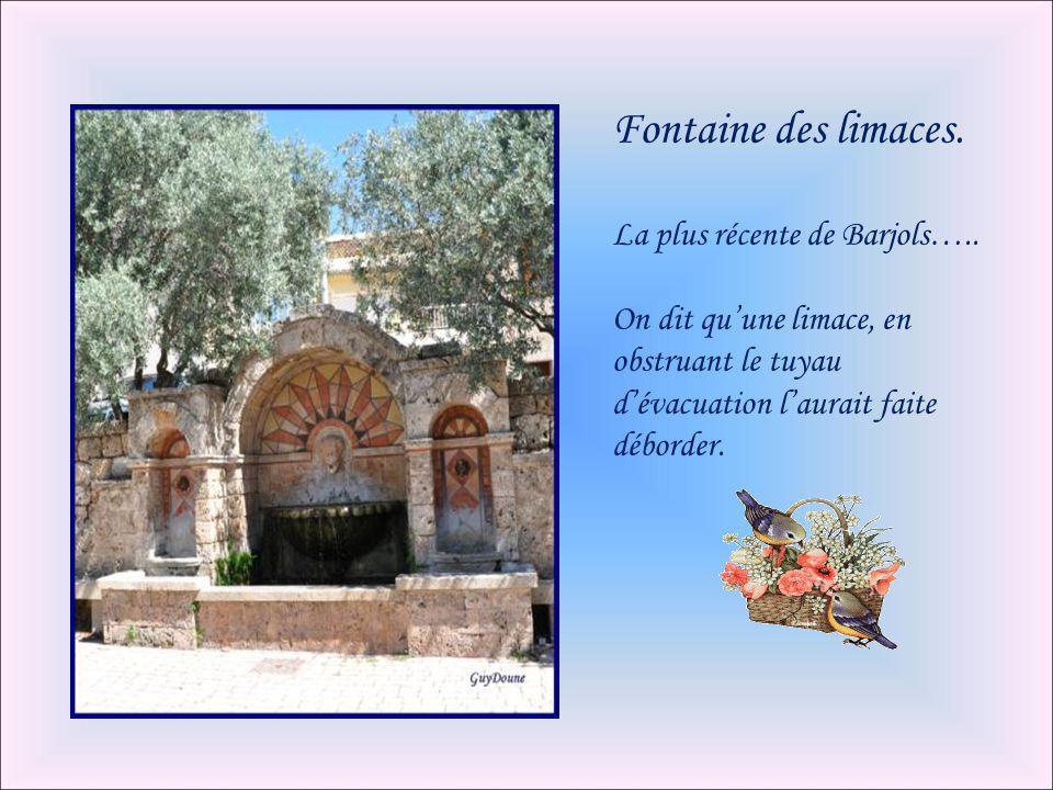 Fontaine des limaces. La plus récente de Barjols…..