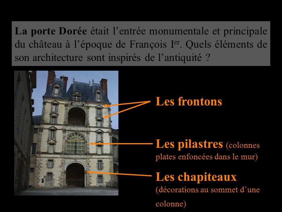 Les pilastres (colonnes plates enfoncées dans le mur)