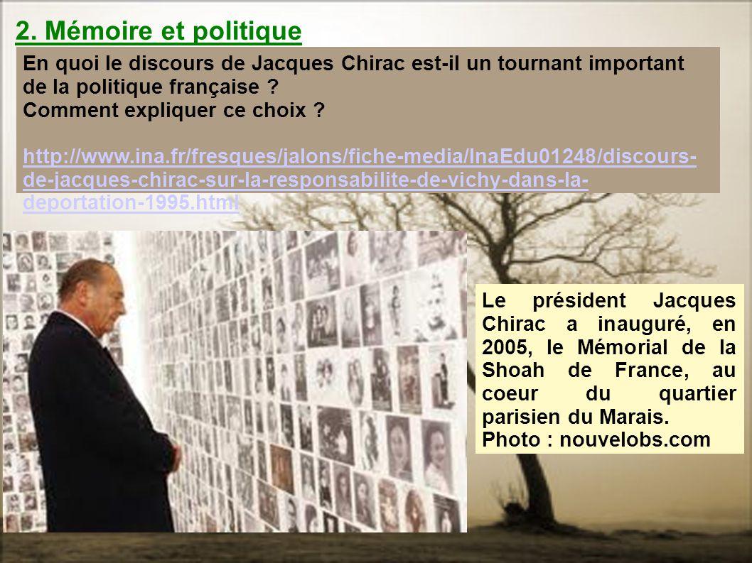 2. Mémoire et politique En quoi le discours de Jacques Chirac est-il un tournant important de la politique française