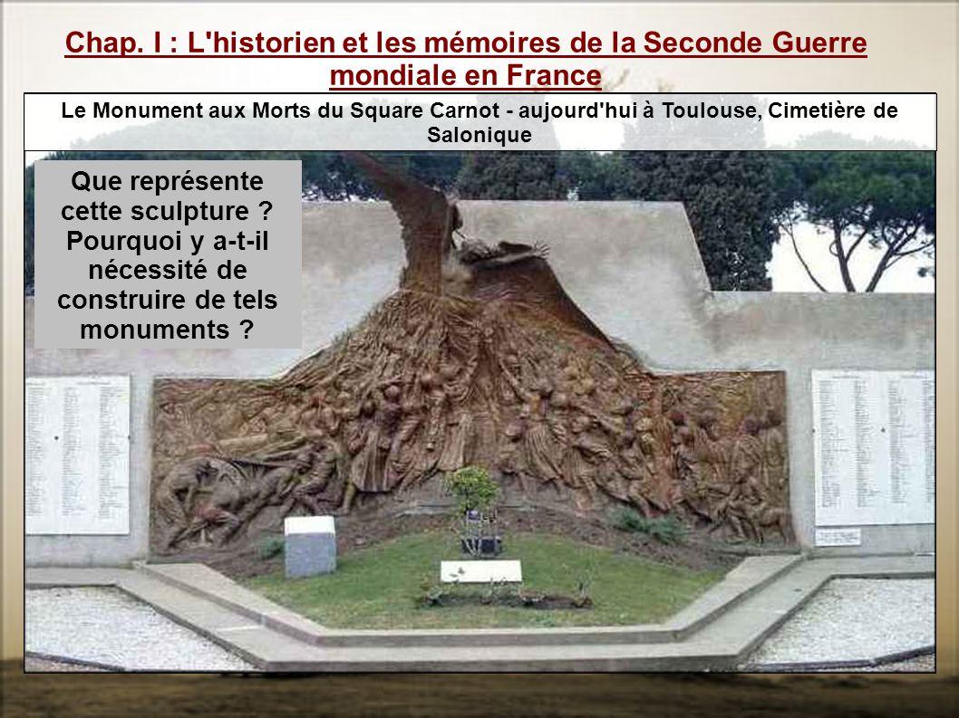 Chap. I : L historien et les mémoires de la Seconde Guerre mondiale en France