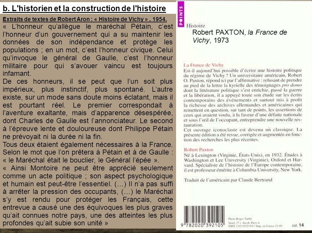 b. L historien et la construction de l histoire