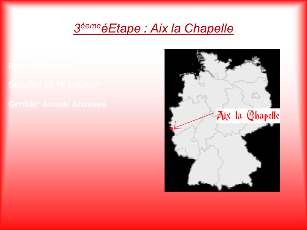 3èemeéEtape : Aix la Chapelle