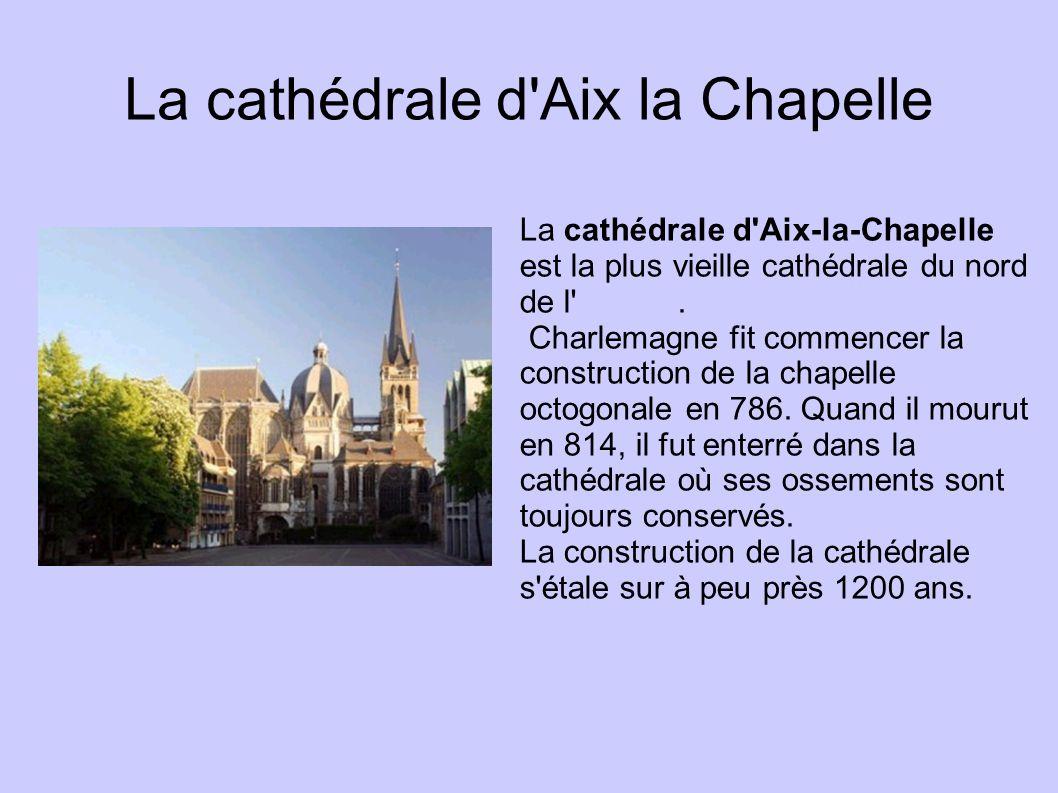 La cathédrale d Aix la Chapelle