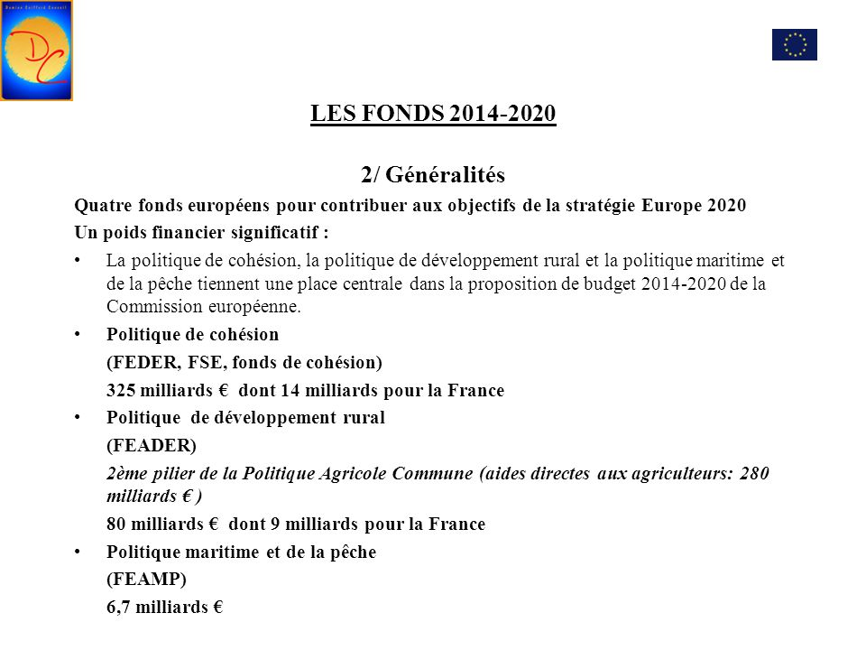 LES FONDS 2014-2020 2/ Généralités