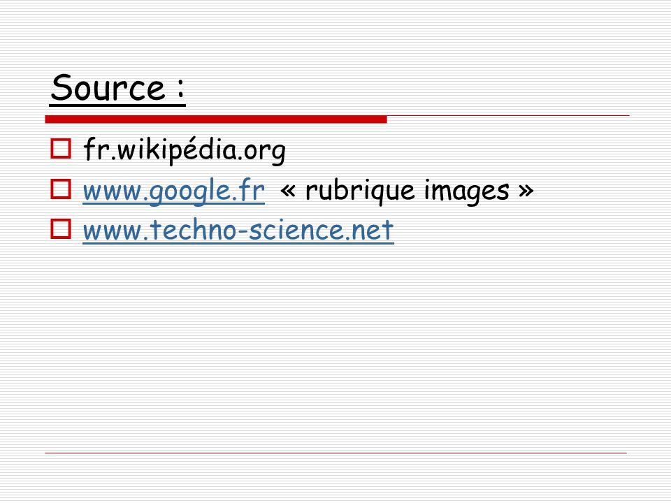 Source : fr.wikipédia.org www.google.fr « rubrique images »