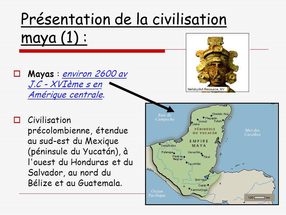 Présentation de la civilisation maya (1) :