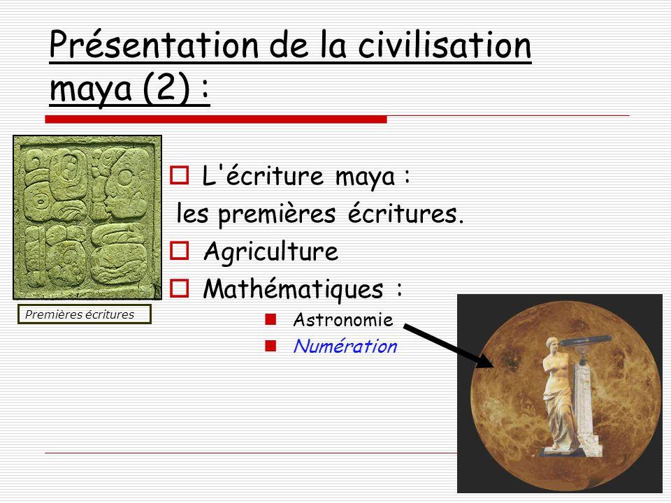 Présentation de la civilisation maya (2) :